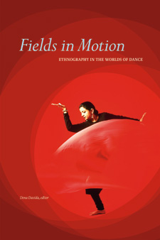 Fields in Motion: Ethnography in the Worlds of Dance